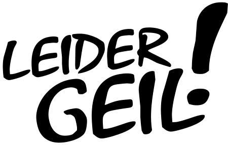 10cm Leider Geil Aufkleber Tuning Sticker Decal Shocker Schrift Styling No17