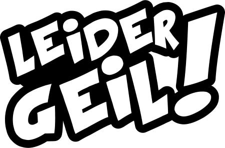 30cm Leider Geil Aufkleber Tuning Sticker Decal Shocker Schrift Styling No32